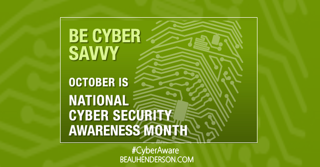 cyber scam, #CyberAware, Beau Henderson, BeauHenderson.com, cyber safety, cyber scams, National Cyber Security Awareness Month, online scams, RichLife Advisors, RichLifeAdvisors.com