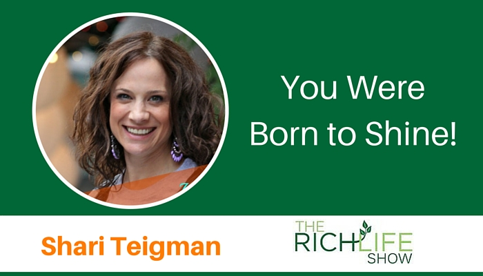 Shari Teigman You Were Born To Shine The RichLife Show with Beau Henderson