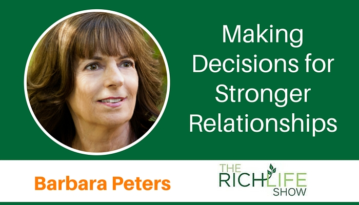 Barbara Peters, Beau Henderson, The RichLife Show, better decision making in a relationship