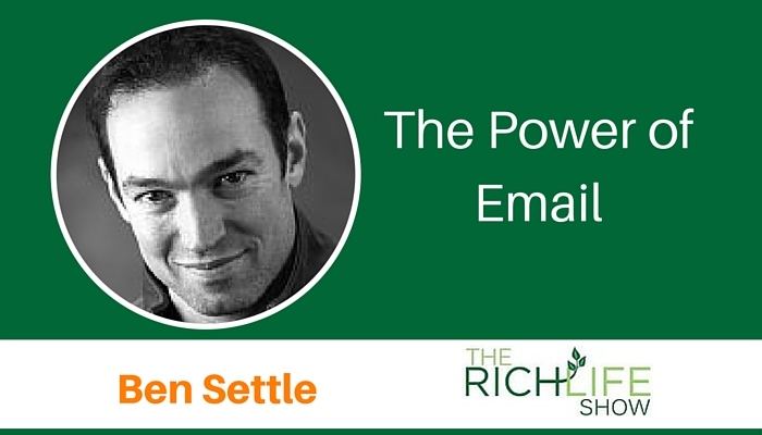 email marketing, The RichLife Show Podcast, Ben Settle, Beau Henderson
