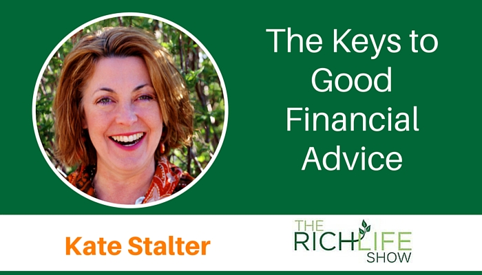 The RichLife Show, Beau Henderson, BeauHenderson.com, Kate Stalter, keys to good financial advice